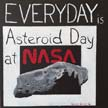 Everyday is Asteroid Day at NASA
